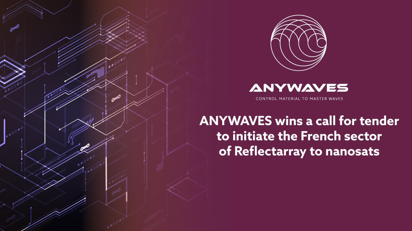 ANYWAVES enters into the development of a Reflectarray technology for nano sat constellations