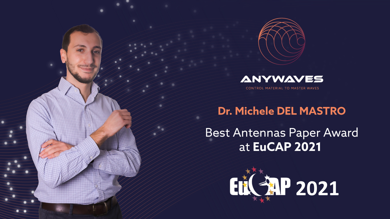 EuCAP 2021: Best Antennas Paper Award for our R&D engineer Dr. Michele Del Mastro!